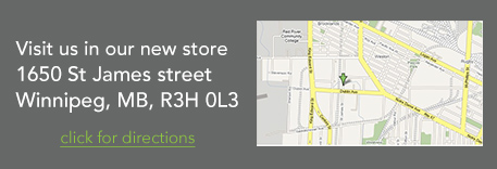 Visit us in our new store 1650 St James street Winnipeg, MB, R3H 0L3 - click for directions
